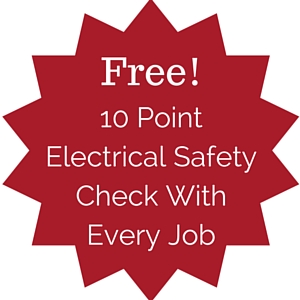 Free 10 point electrical safety check with every job!